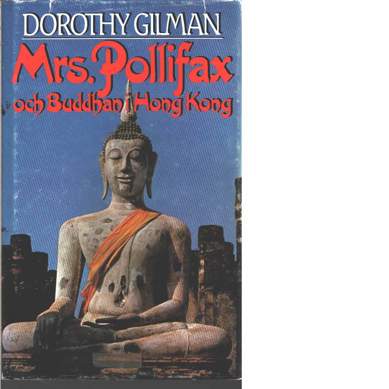Mrs. Pollifax och Buddhan i Hong Kong - Gilman, Dorothy