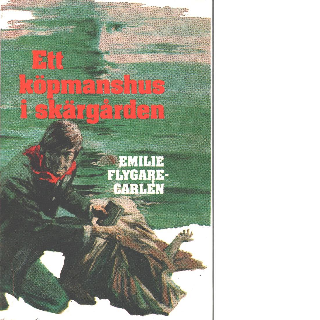 Ett köpmanshus i skärgården - Flygare-Carlén, Emilie