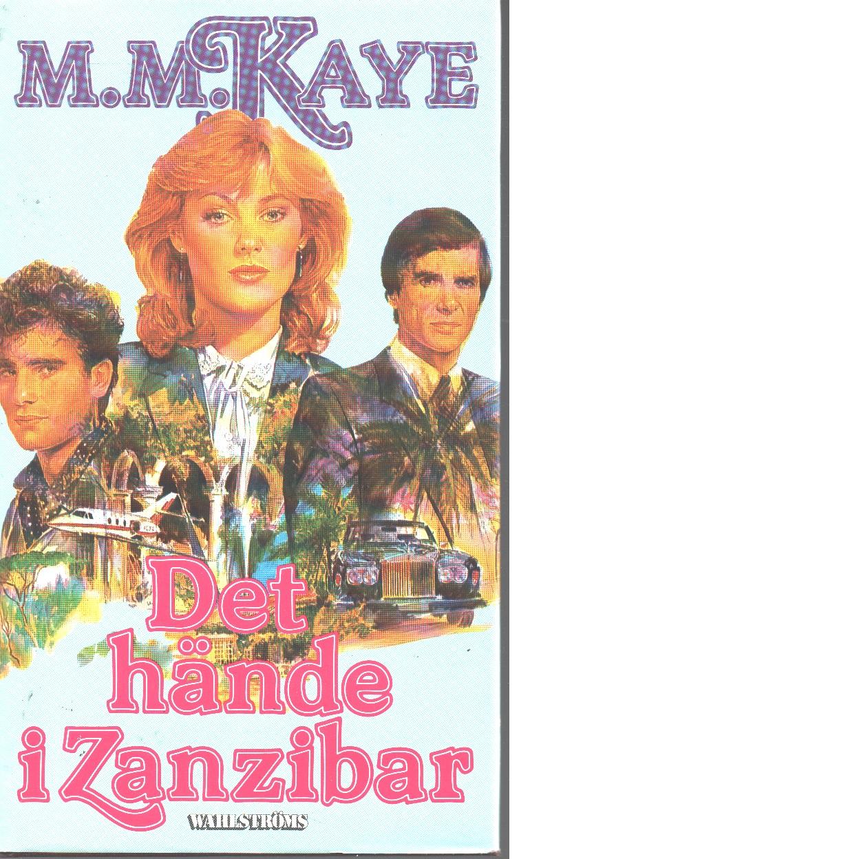 Det hände i Zanzibar - Kaye, Mary Margaret