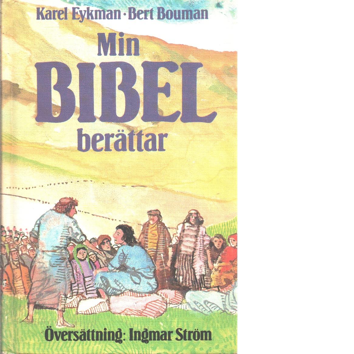Min bibel berättar - Eykman, Karel