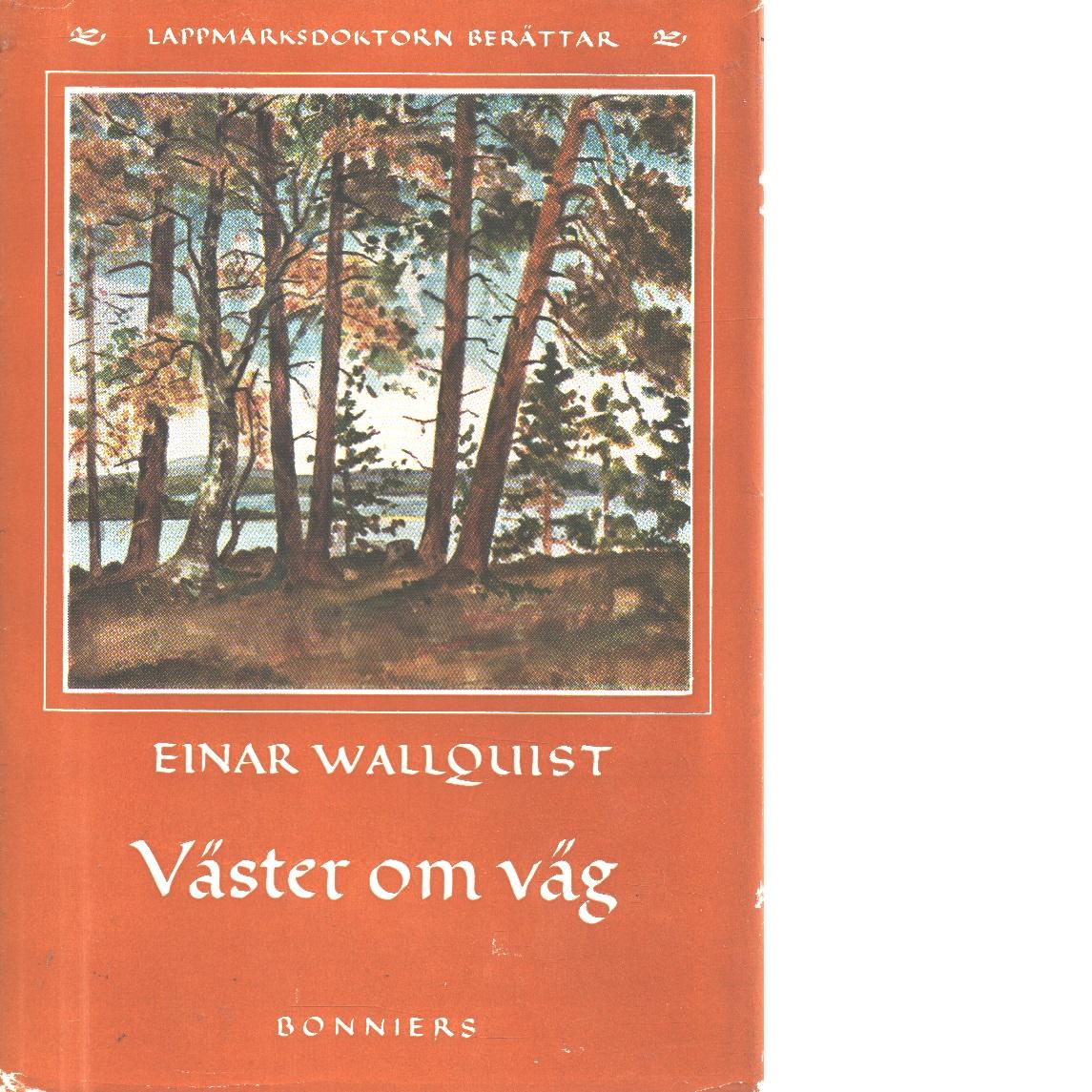 Väster om väg - Wallquist, Einar