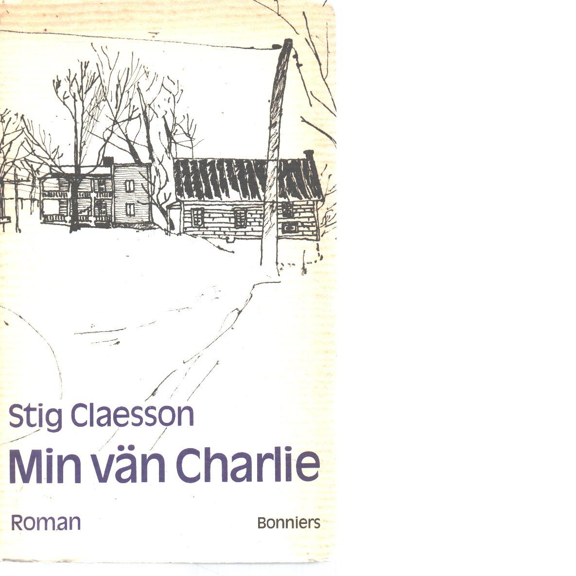 Min vän Charlie - Claesson, Stig