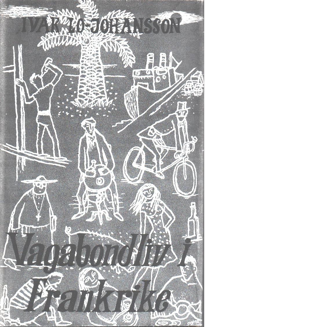 Vagabondliv i Frankrike - Lo-johansson,  Ivar