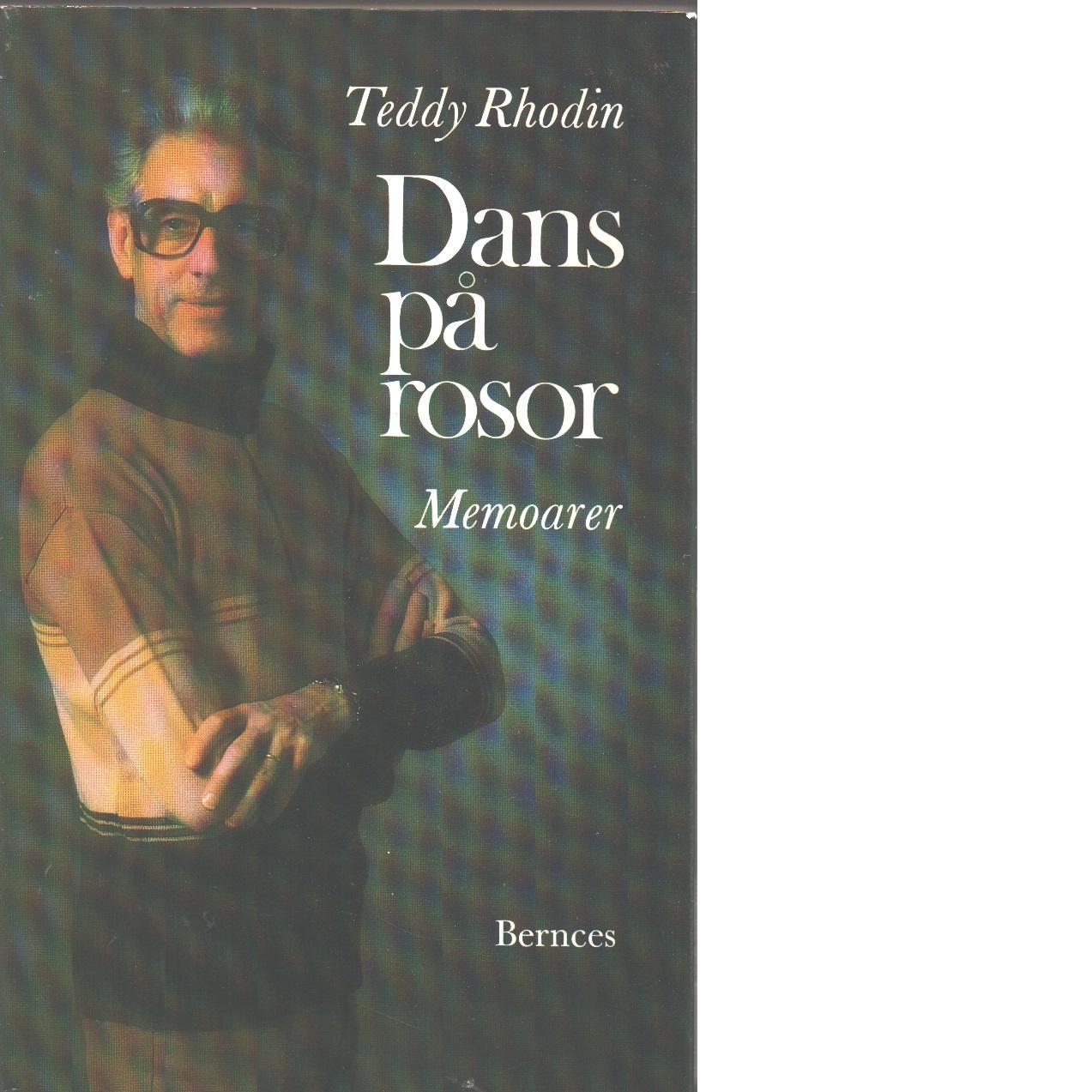 Dans på rosor : mitt liv med operabaletten - Rhodin, Teddy