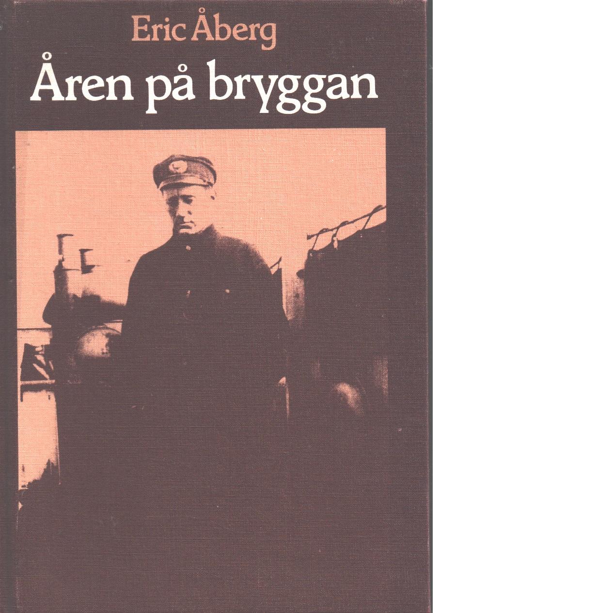 Åren på bryggan - Åberg, Eric