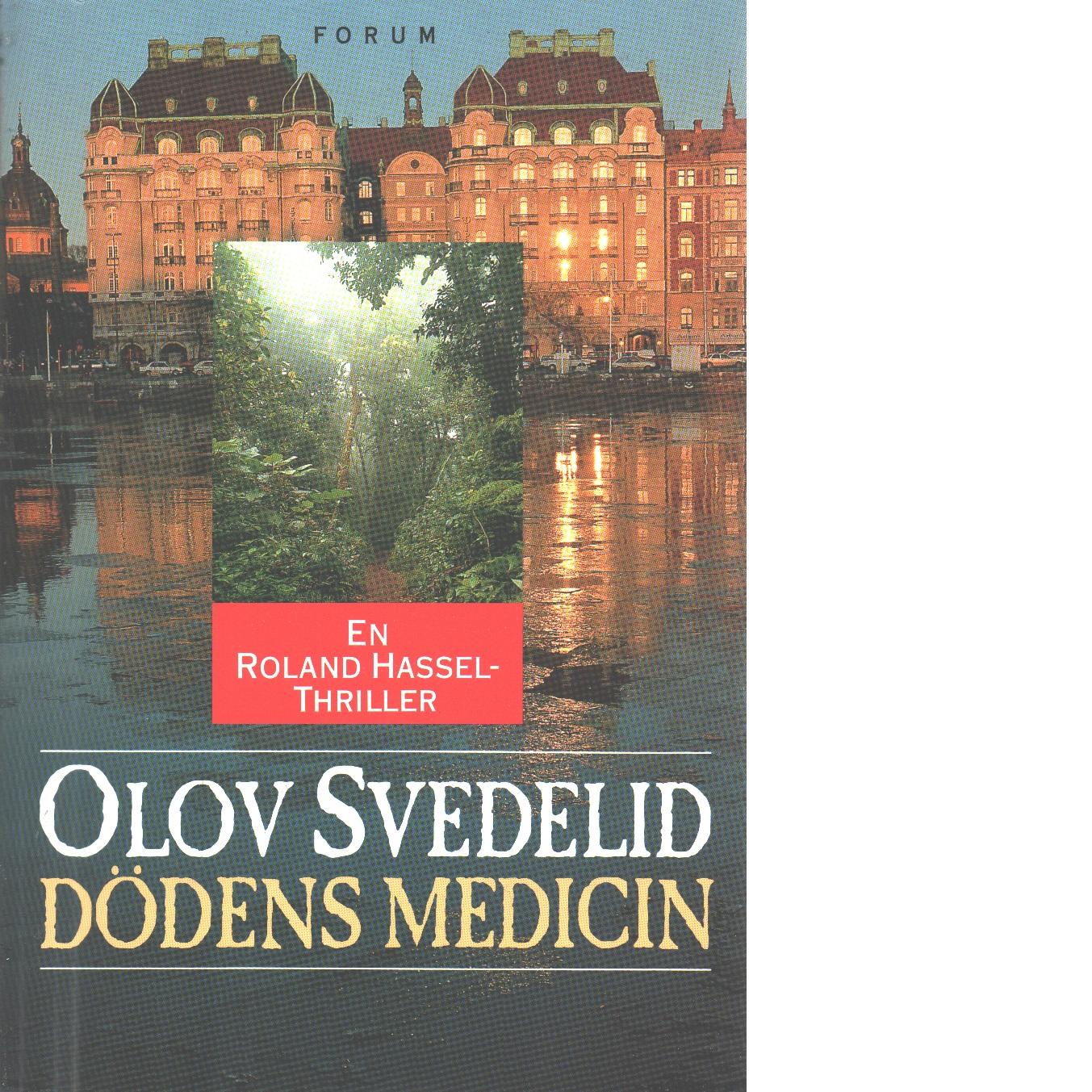 Dödens medicin : en Roland Hassel-thriller - Svedelid, Olov