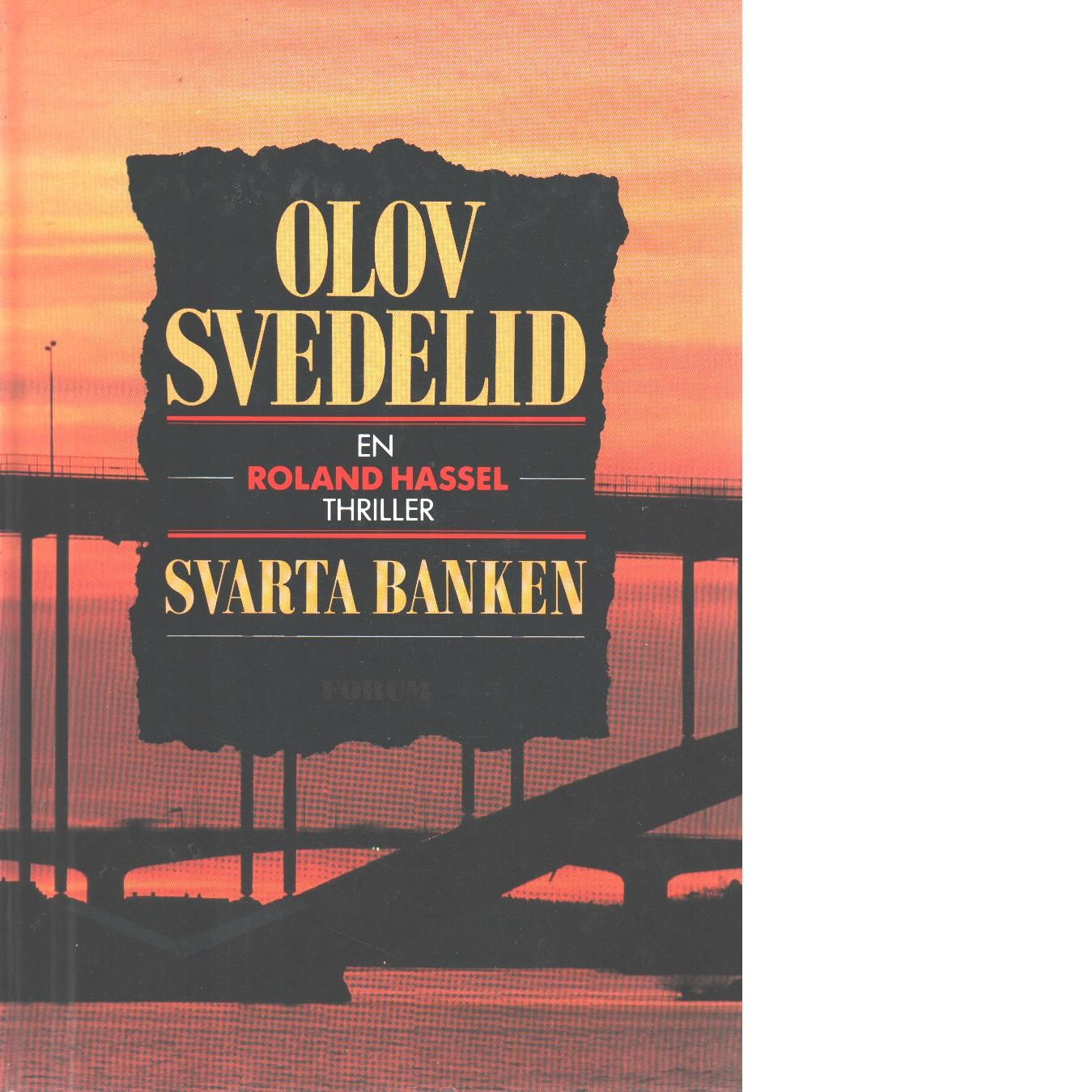 Svarta banken : en polisroman - Svedelid, Olov