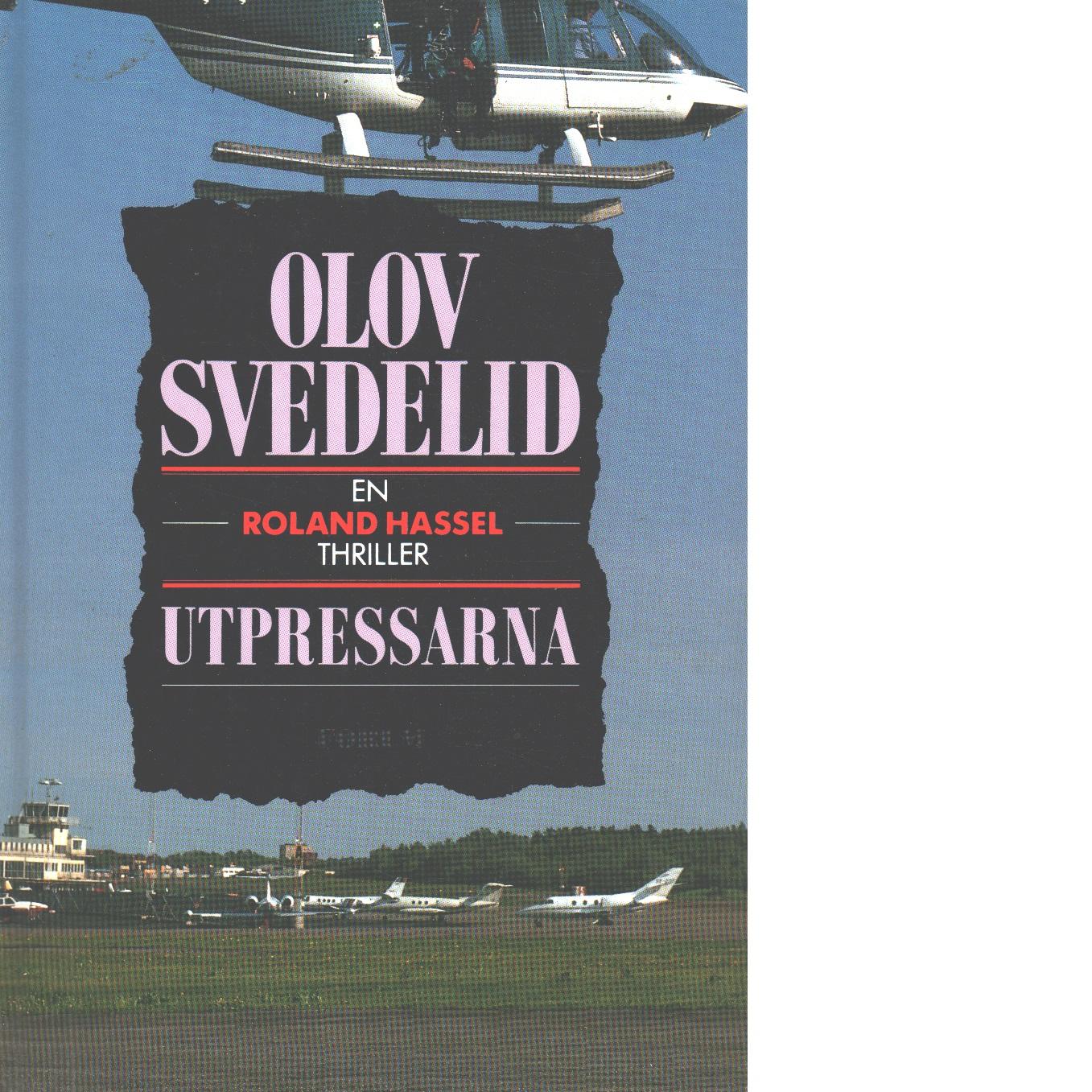 Utpressarna : en Roland Hassel-thriller - Svedelid, Olov