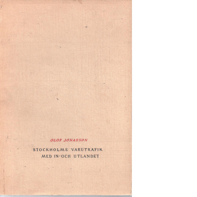 Stockholms varutrafik med in- och utlandet. - Jonasson, Olof
