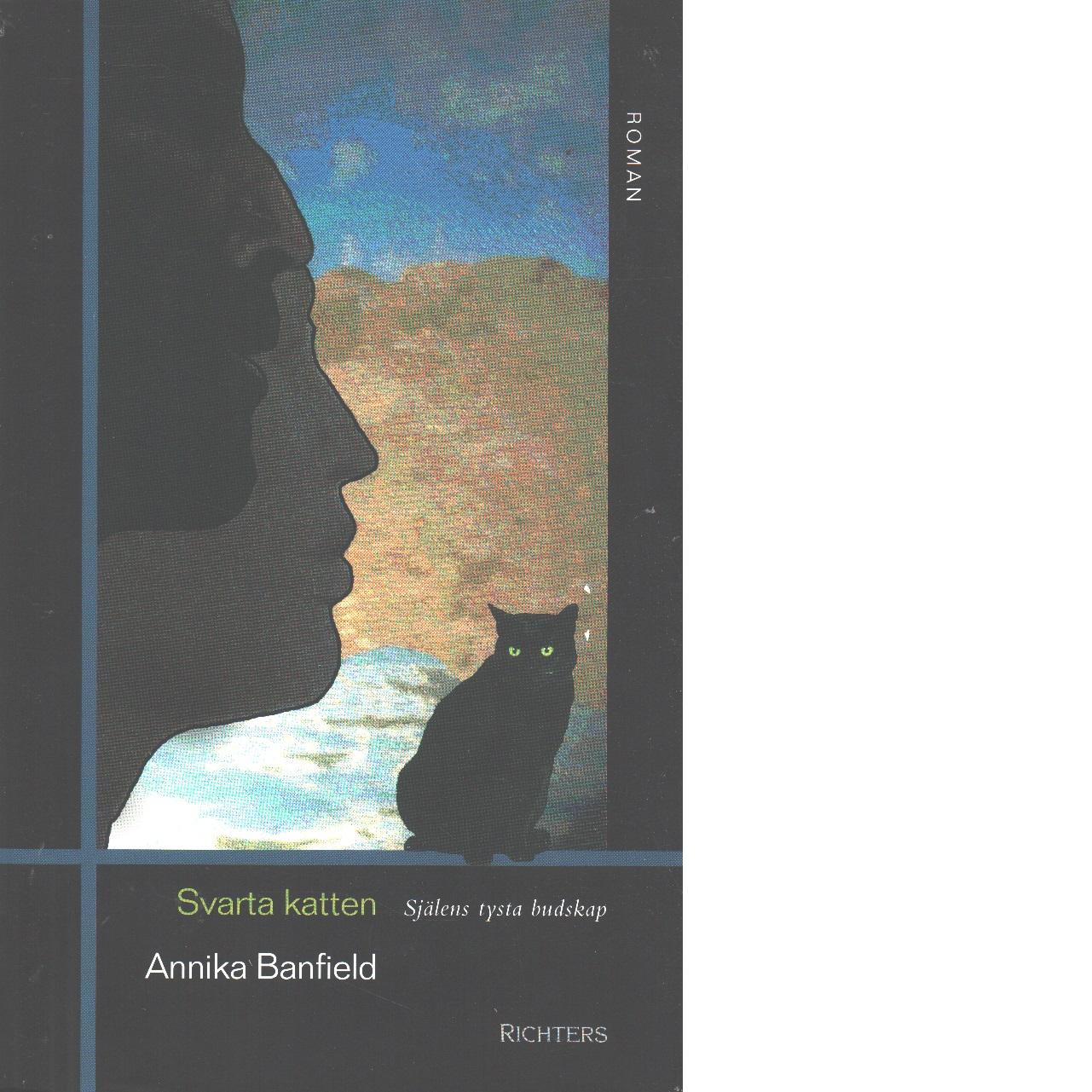 Svarta katten : själens tysta budskap - Banfield, Annika