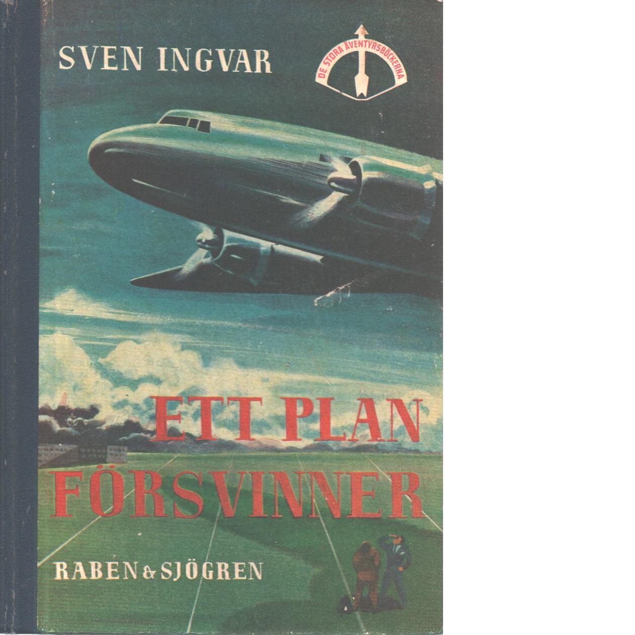 Ett plan försvinner - Ingvar, Sven Arvid