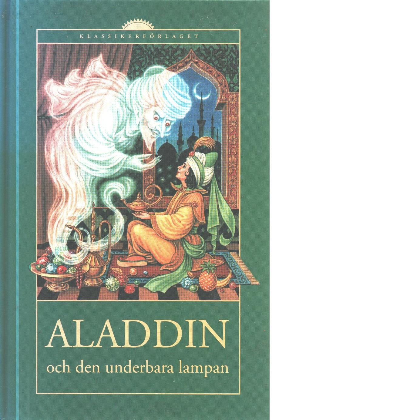 Aladdin och den underbara lampan : ur Tusen och en natt - Red.