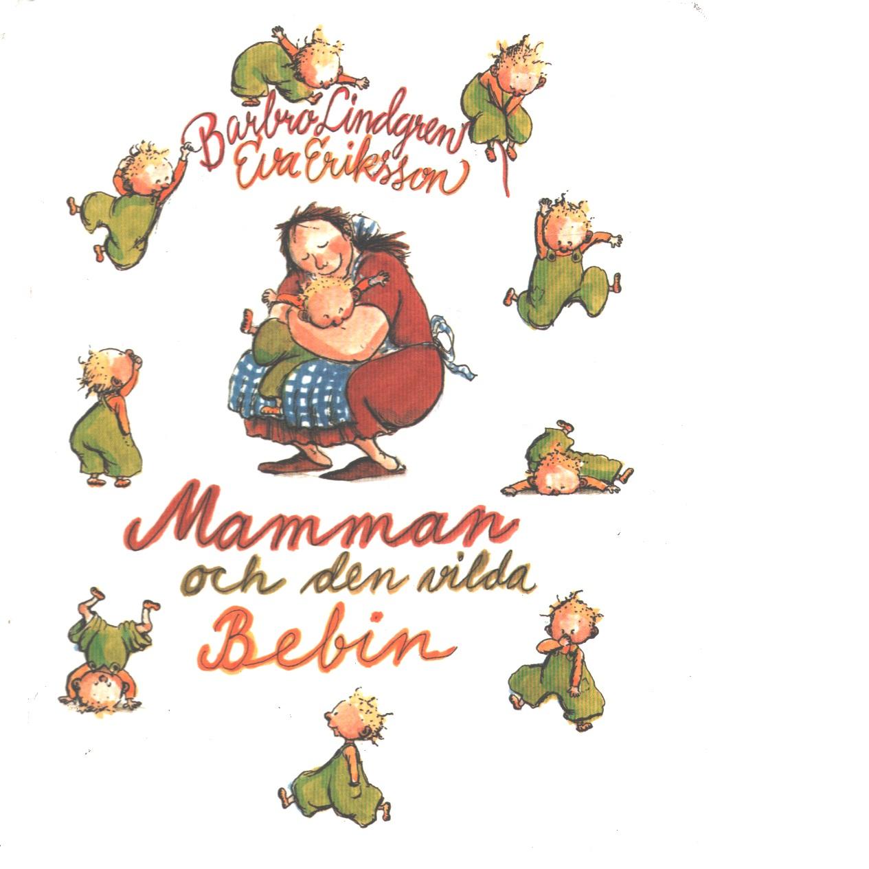Mamman och den vilda bebin - Lindgren, Barbro