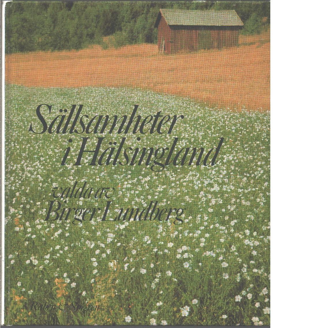 Sällsamheter i Hälsingland - Lundberg, Birger