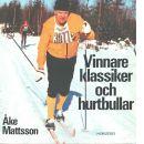 Vinnare, klassiker och hurtbullar - Mattsson, Åke