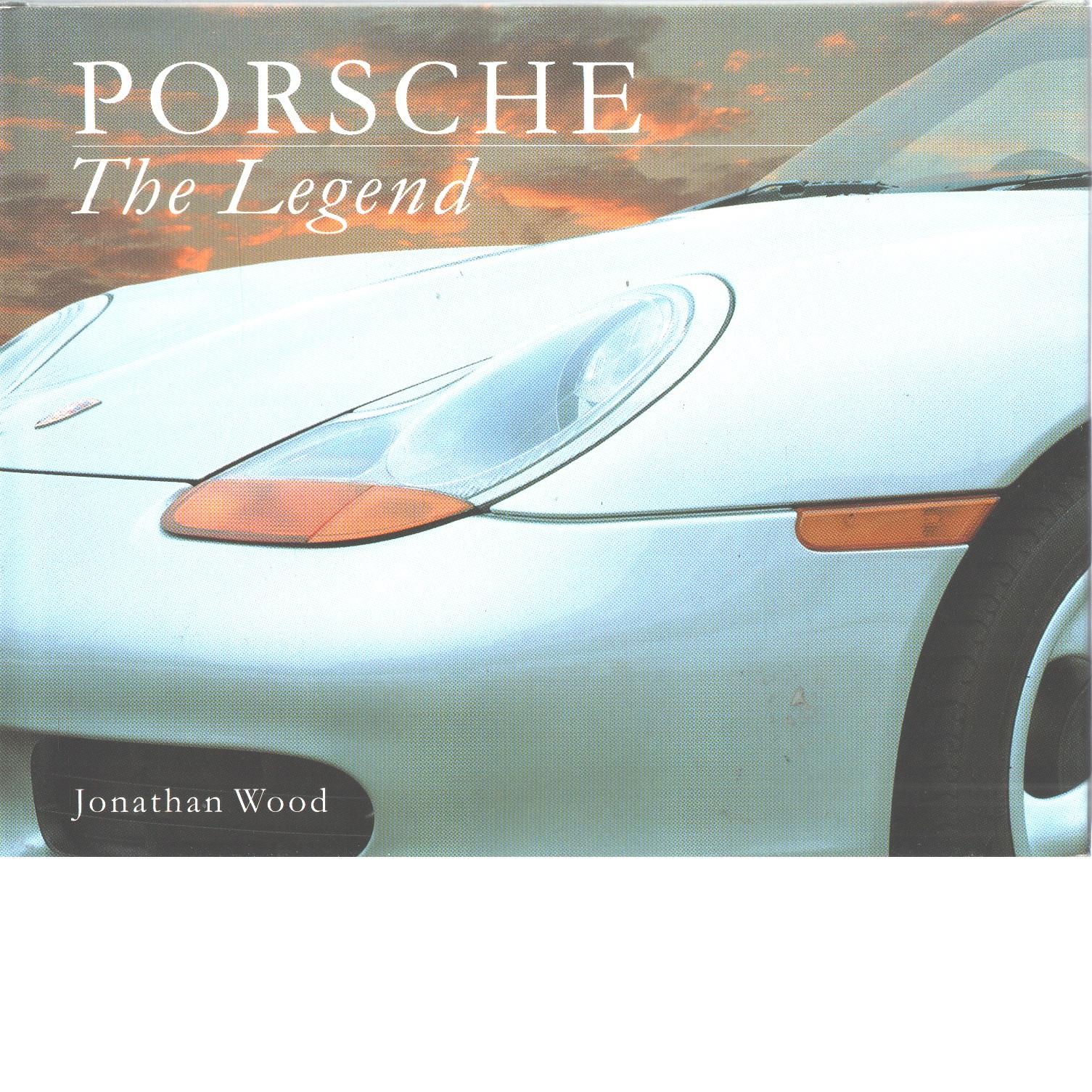PORSCHE - THE LEGEND - Wood, Jonathan