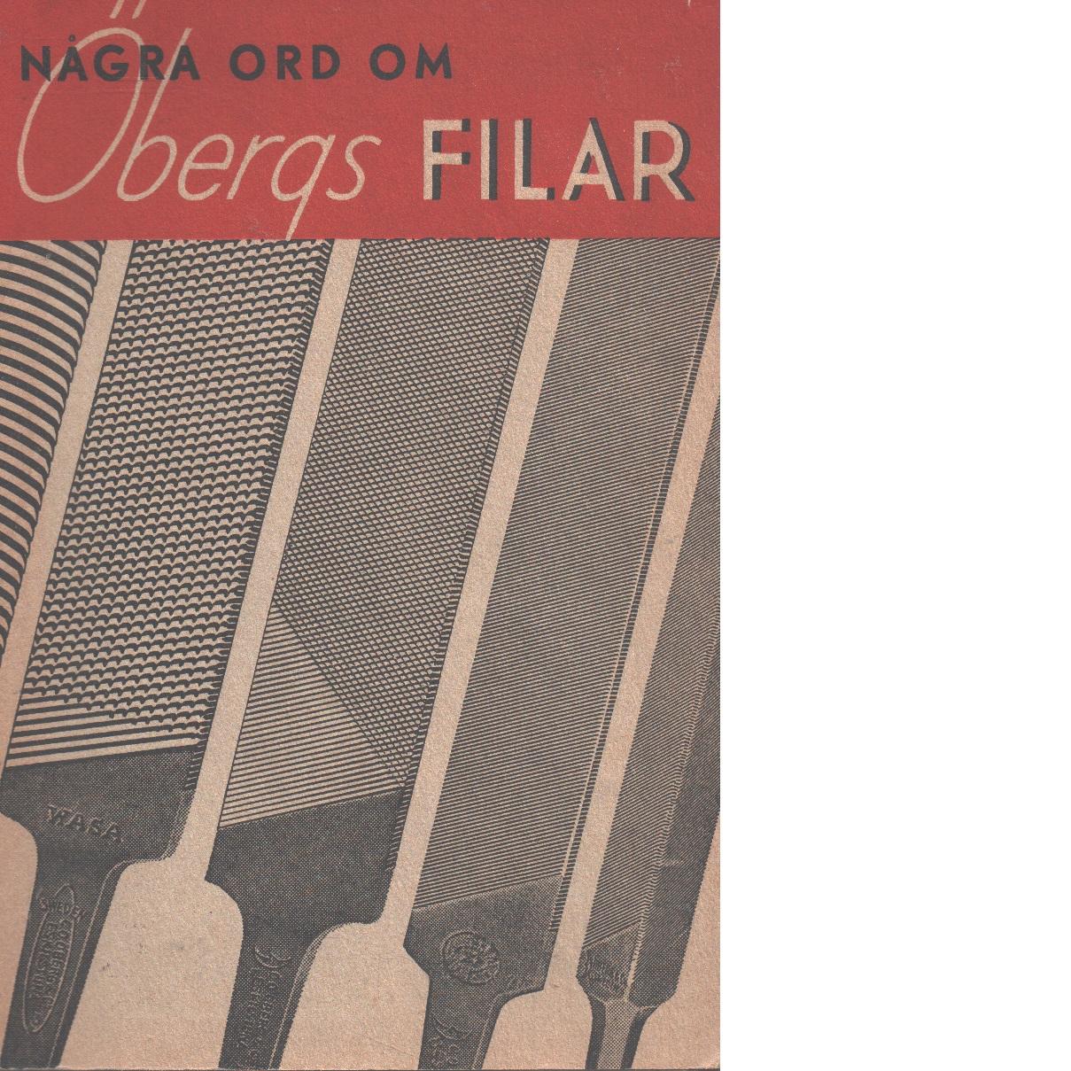 Några ord om Öbergs filar - Red.