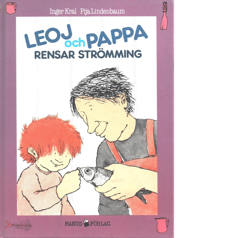 Leoj och pappa rensar strömming - Kral, Inger och Lindenbaum, Pija