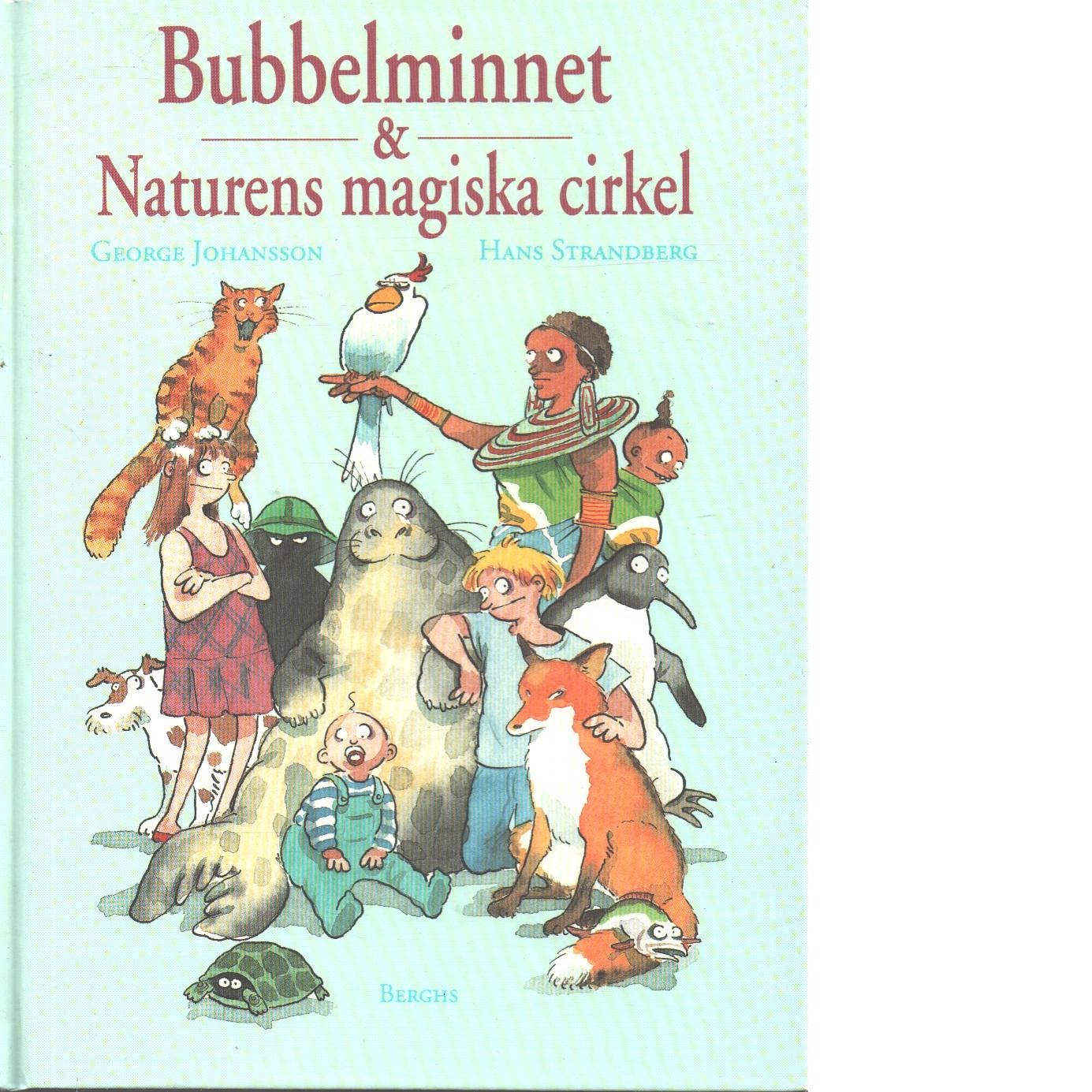 Bubbelminnet & Naturens magiska cirkel - Johansson, George