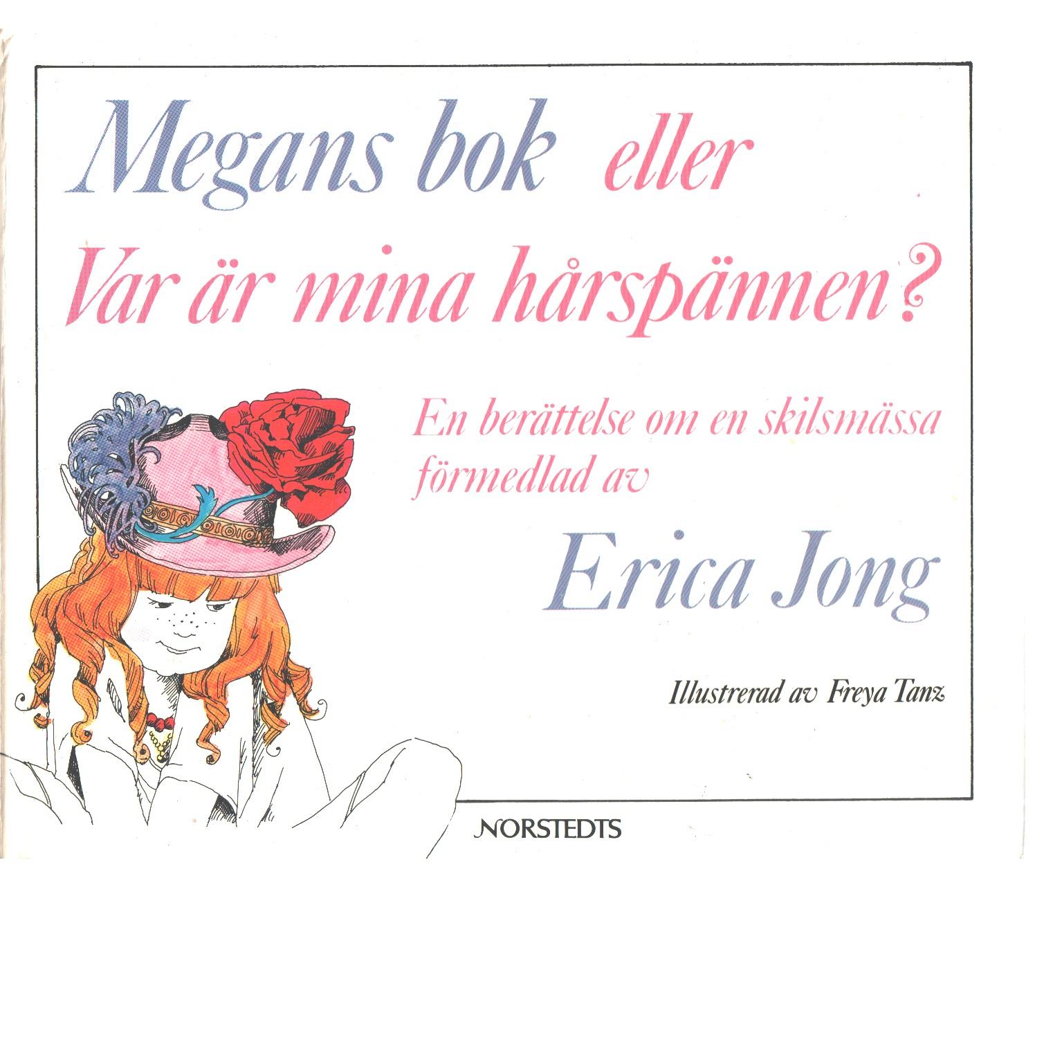 Megans bok eller Var är mina hårspännen? - Jong, Erica