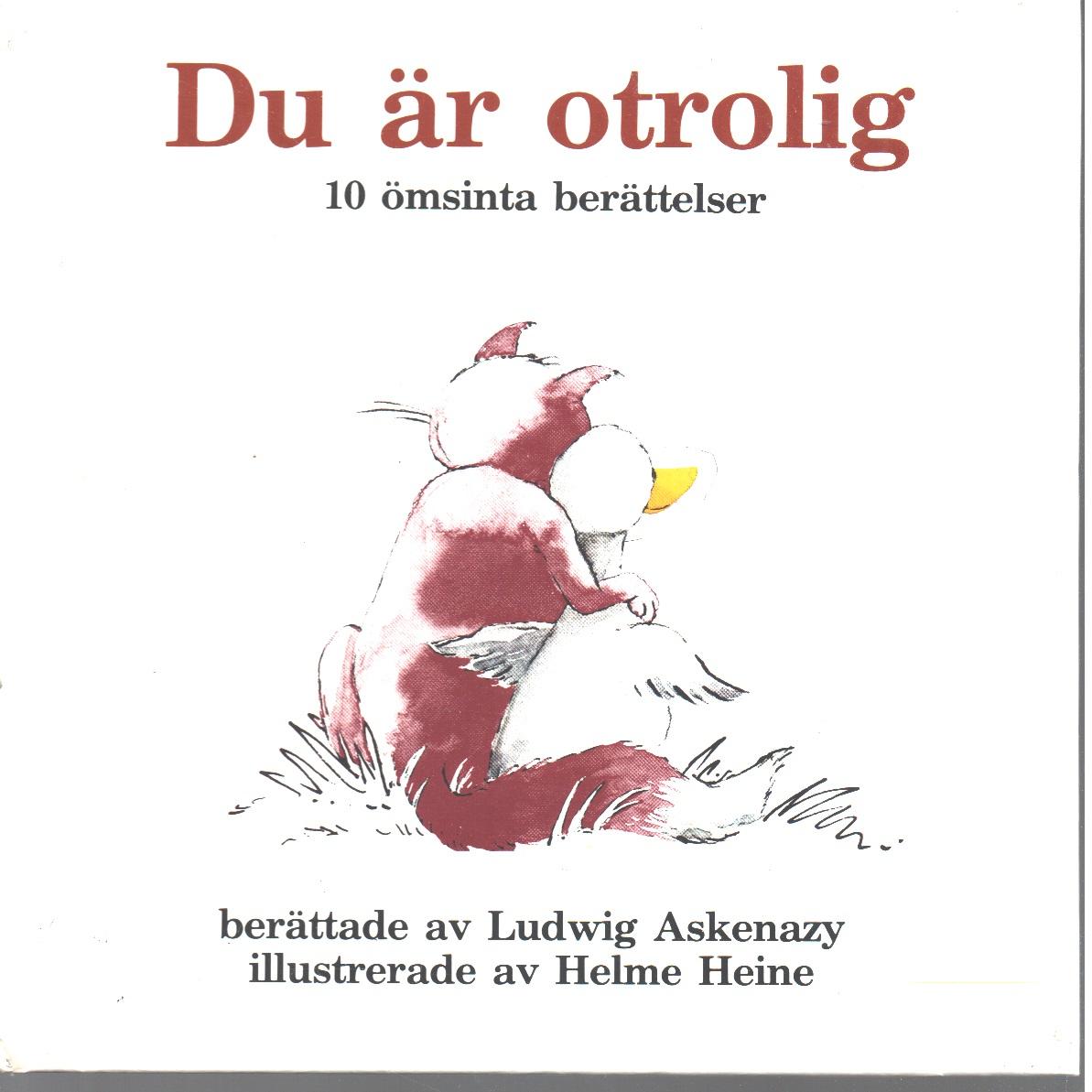 Du är otrolig : 10 ömsinta berättelser - As?kenazy, Ludvík och Heine, Helme