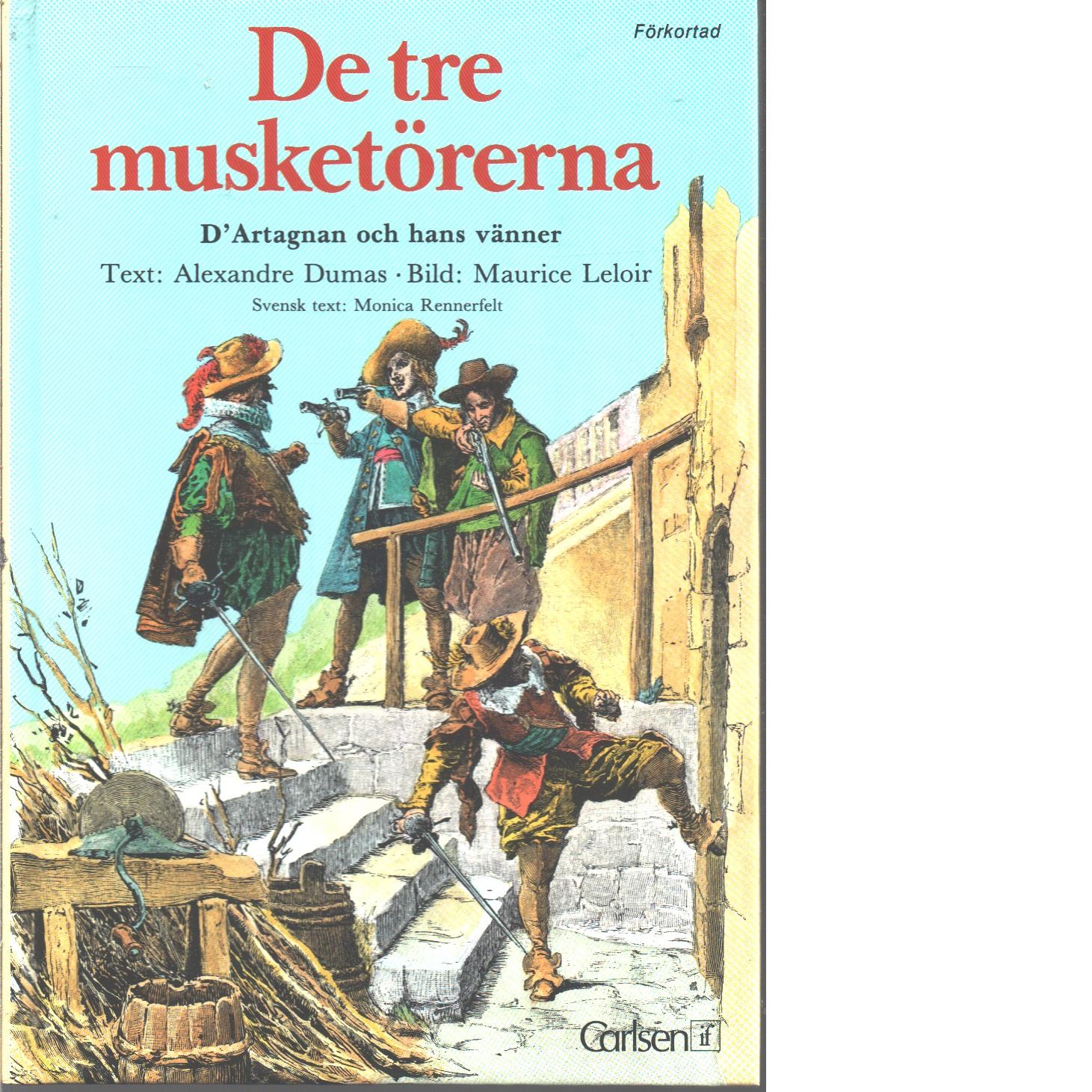 De tre musketörerna : förkortad upplaga av Alexandre Dumas berättelse. 2 - Dumas, Alexandre