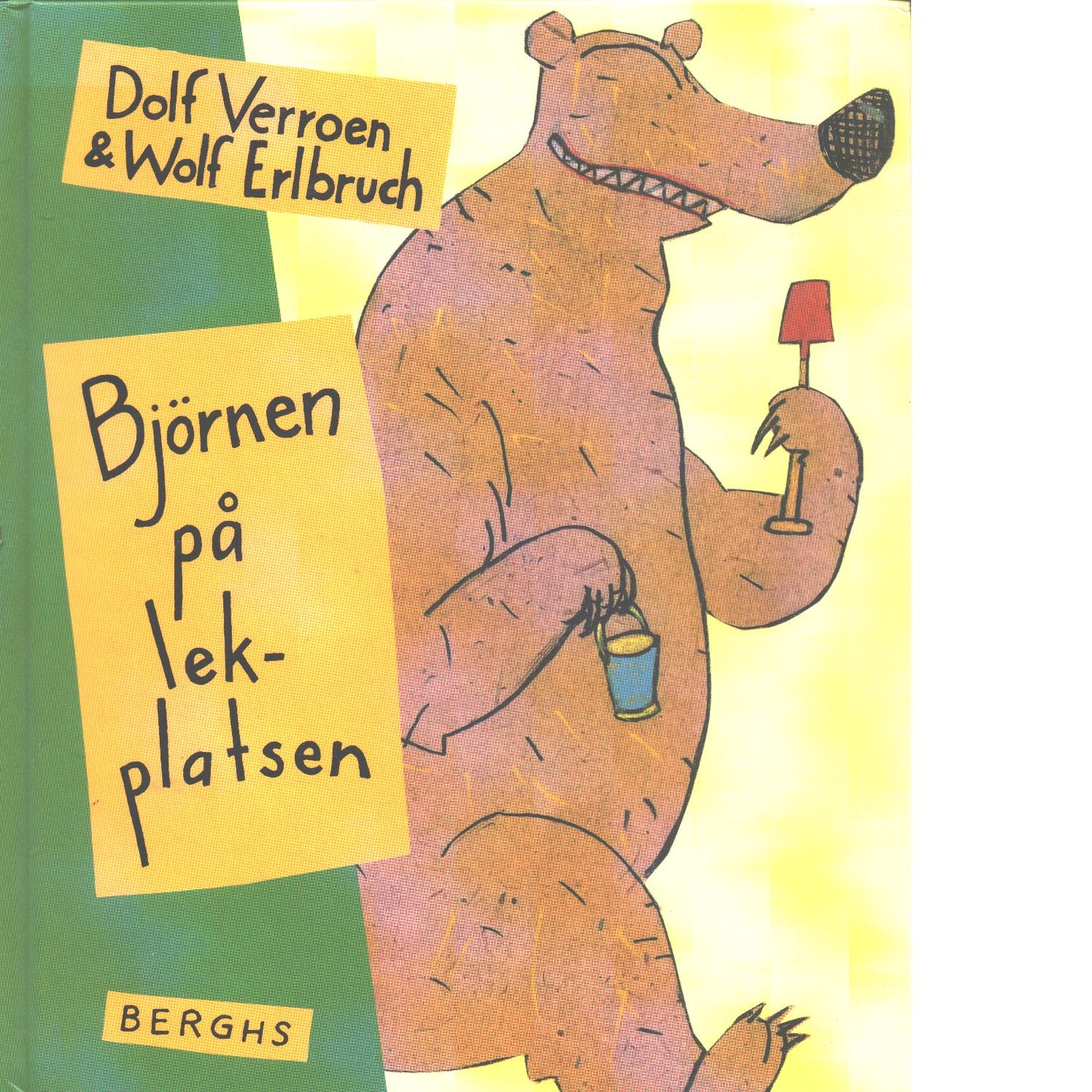 Björnen på lekplatsen - Verroen, Dolf