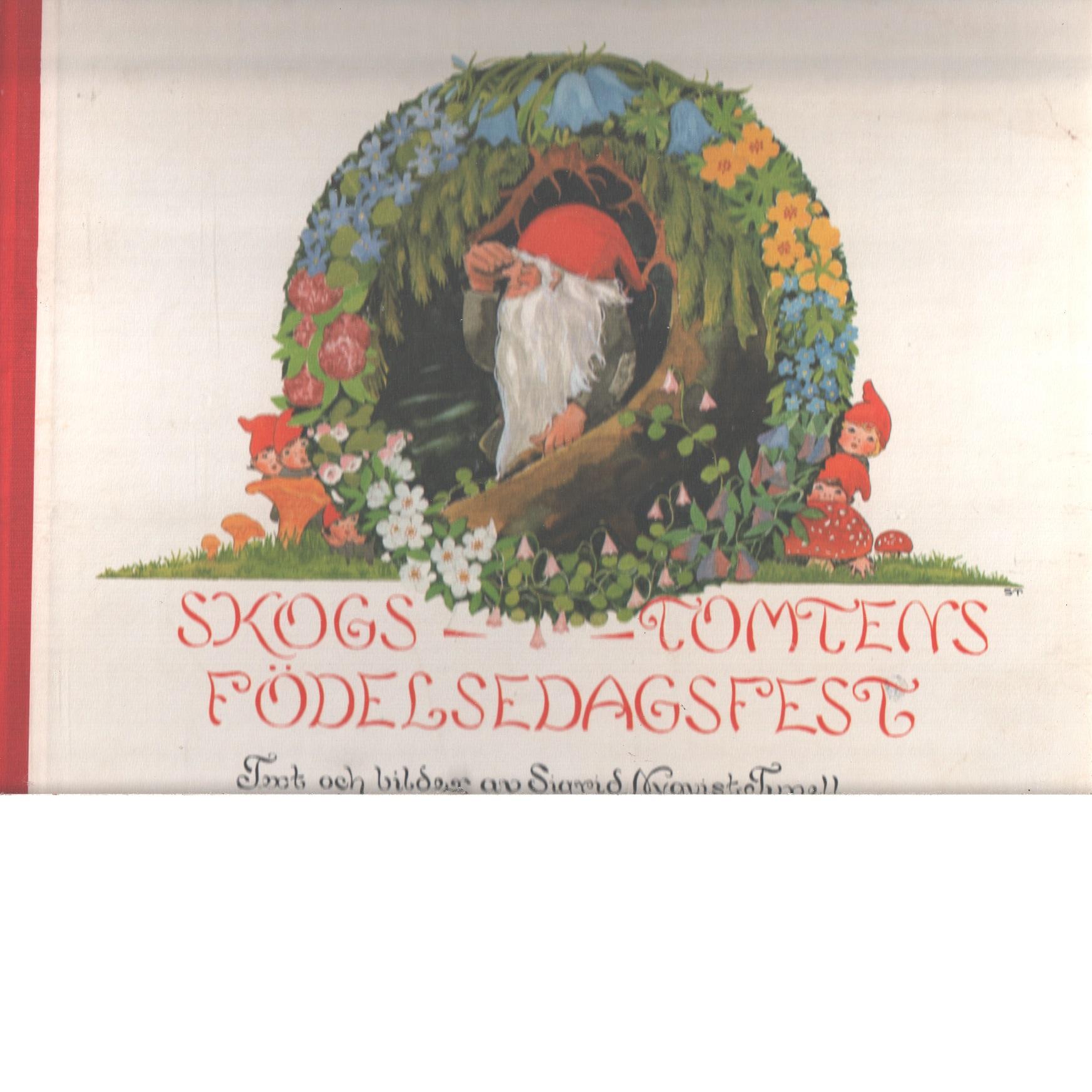 Skogs-tomtens födelsedagsfest - Nyqvist-Tunell, Sigrid
