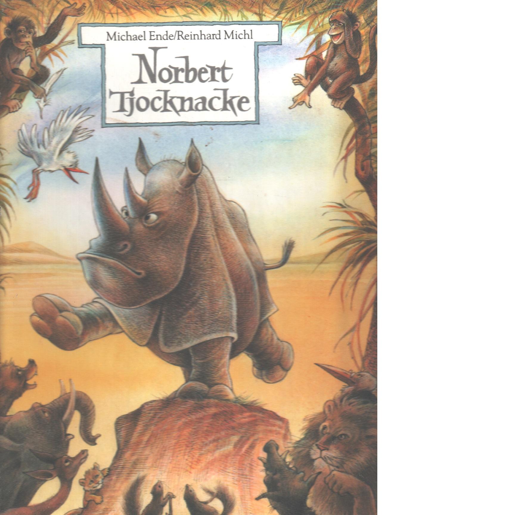 Norbert Tjocknacke eller Den nakna noshörningen - Ende, Michael