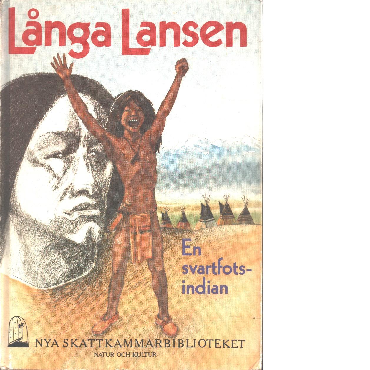 Långa Lansen : en svartfotsindian - Long, Sylvester Clark