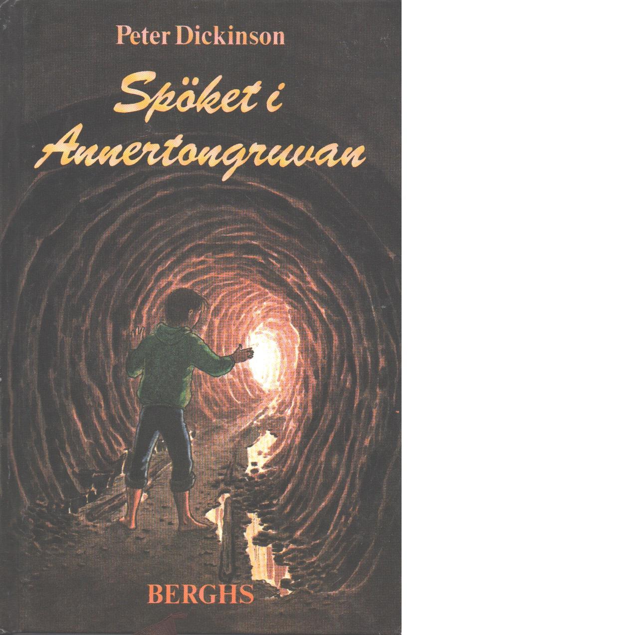 Spöket i Annertongruvan - Dickinson, Peter