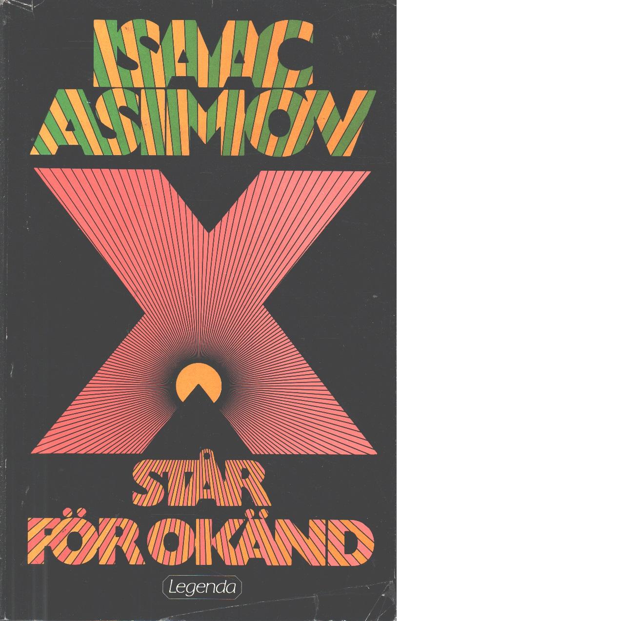 X står för okänd - Asimov, Isaac