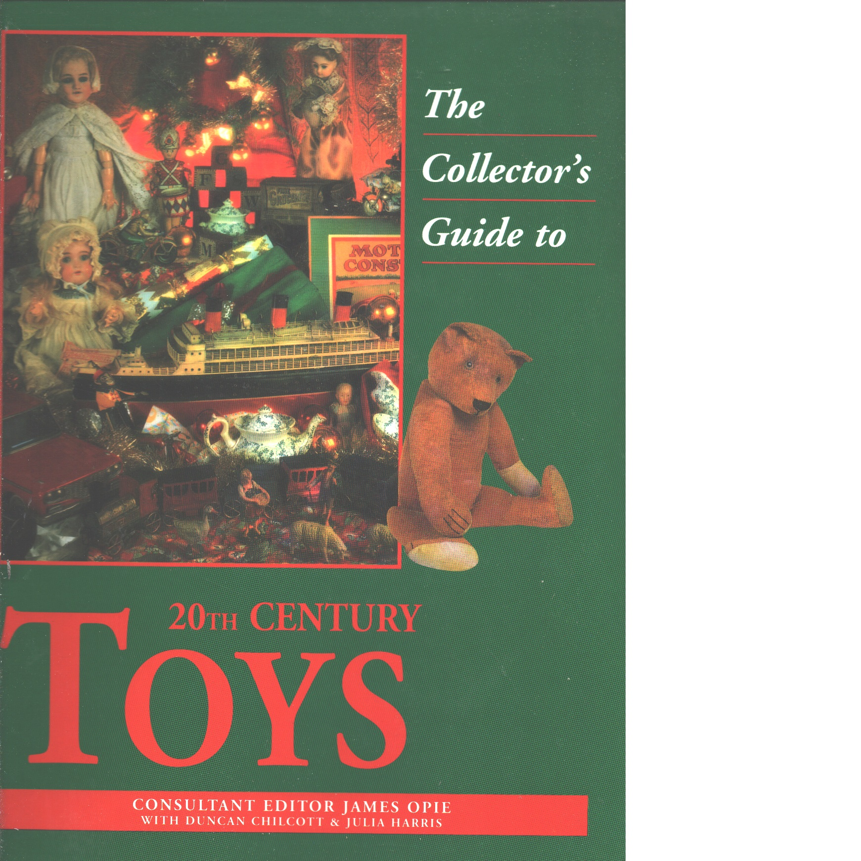 The Collector's Guide to 20th Century Toys - Opie, James