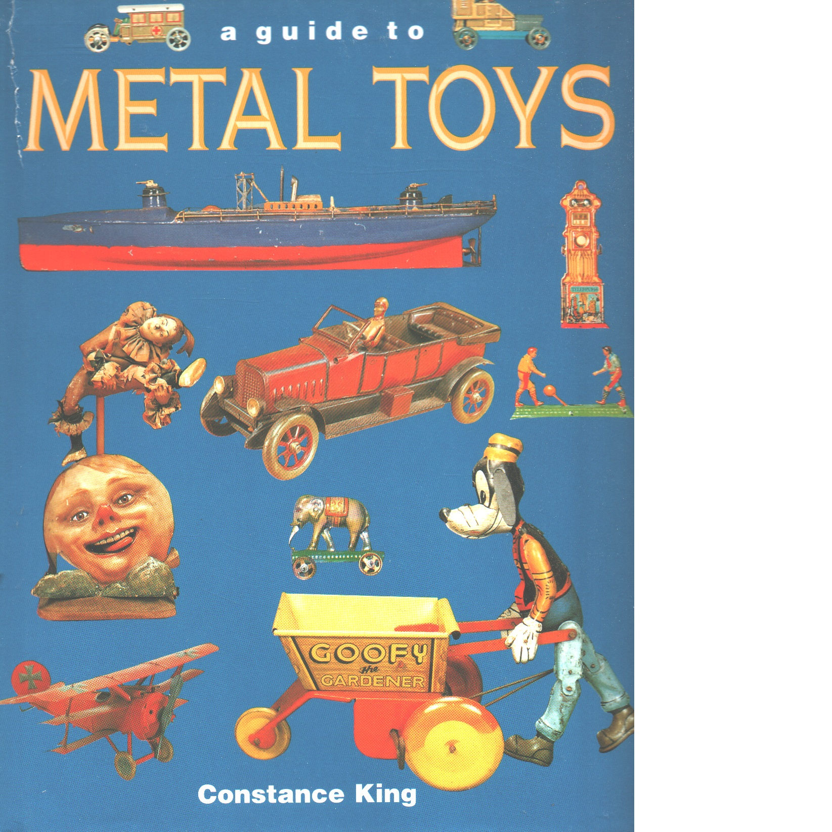 Guide to Metal Toys - King, Constance