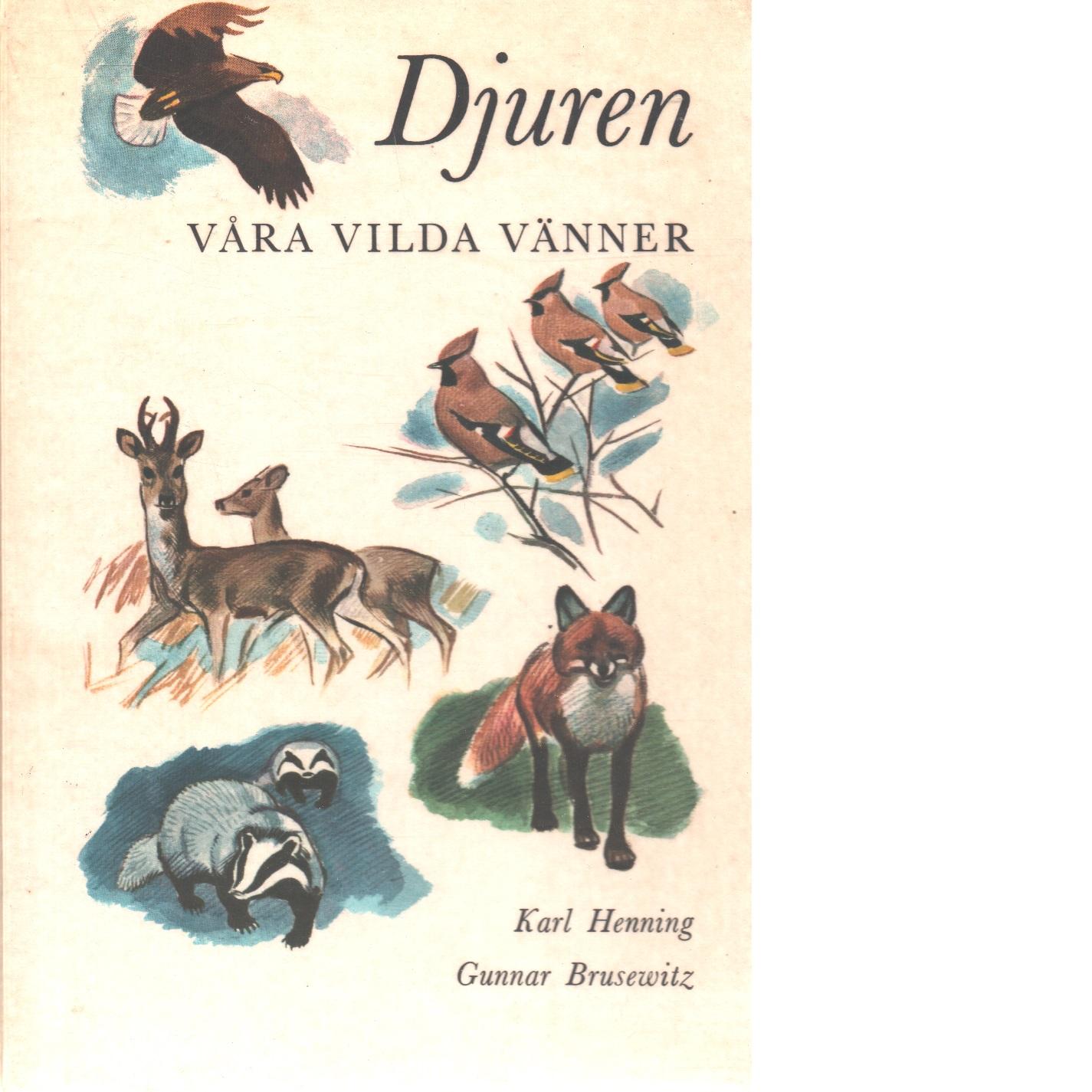 Djuren, våra vilda vänner - Henning, Karl och Brusewitz, Gunnar