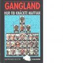 Gangland : hur FBI knäckte maffian - Blum, Howard