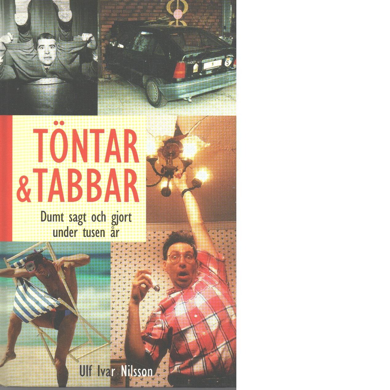 Töntar & tabbar - Nilsson, Ulf Ivar,