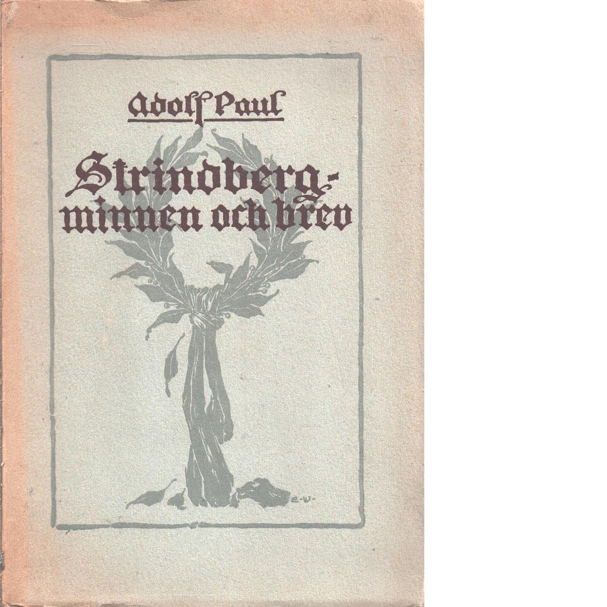 Strindberg-minnen och brev : med 2 porträtt - Paul, Adolf