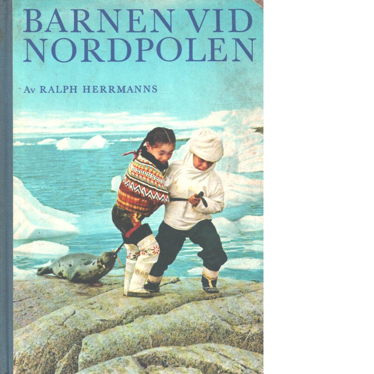 Barnen vid Nordpolen - Herrmans, Ralph