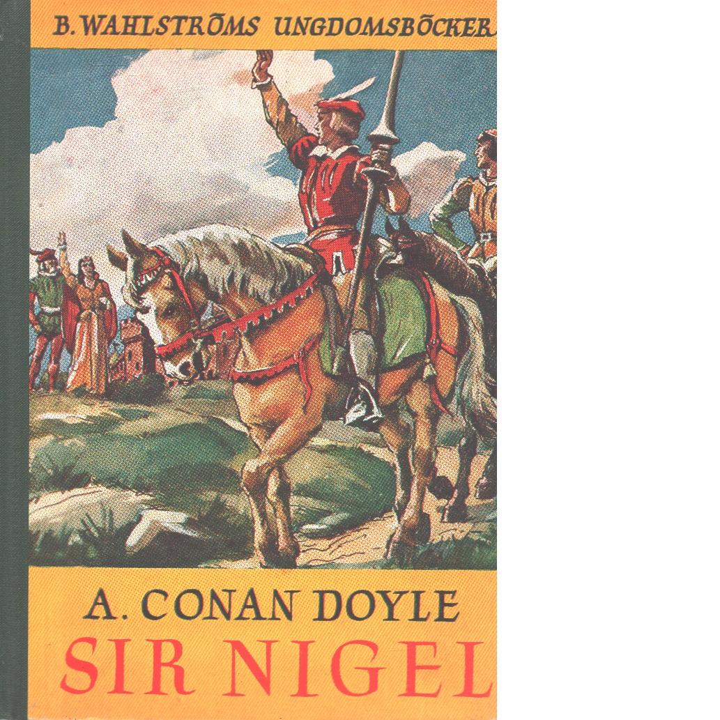 Sir Nigel - Doyle, Adrian Conan