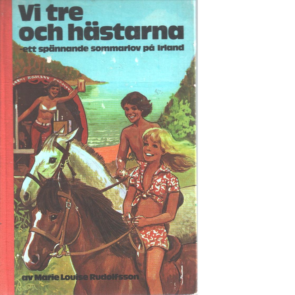 Vi tre och hästarna - Rudolfsson, Marie Louise
