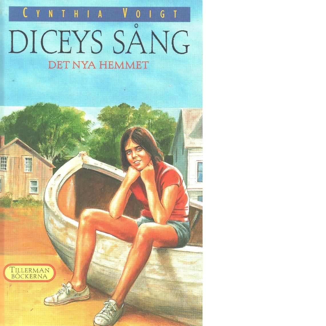 Diceys sång : det nya hemmet - Voigt, Cynthia