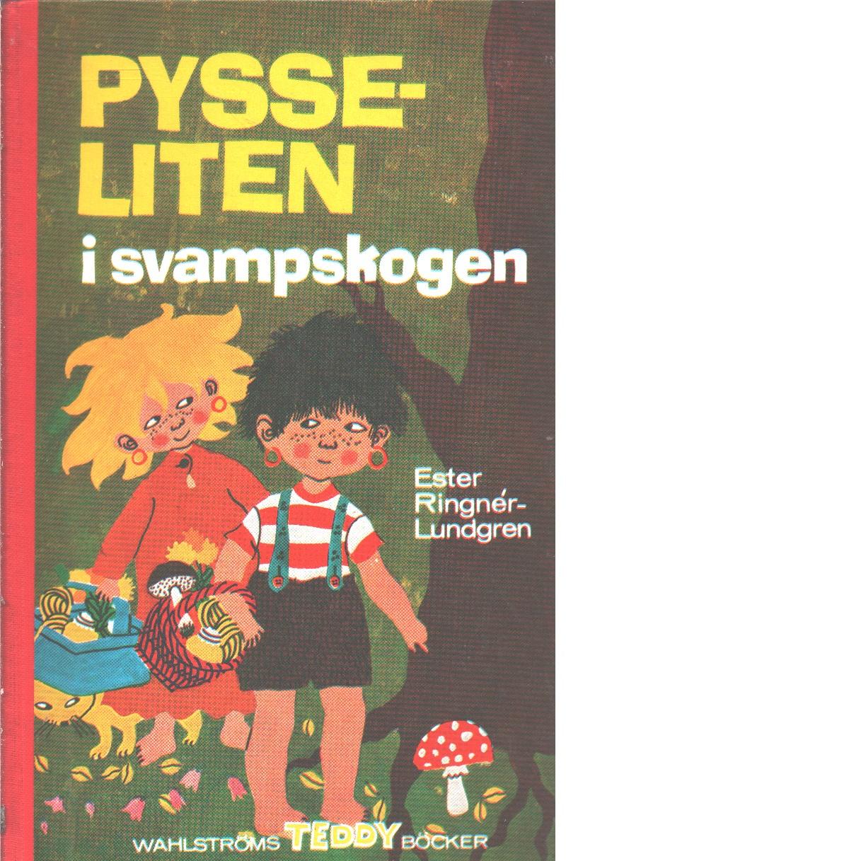 Pysseliten i svampskogen - Ringnér-lundgren, Ester