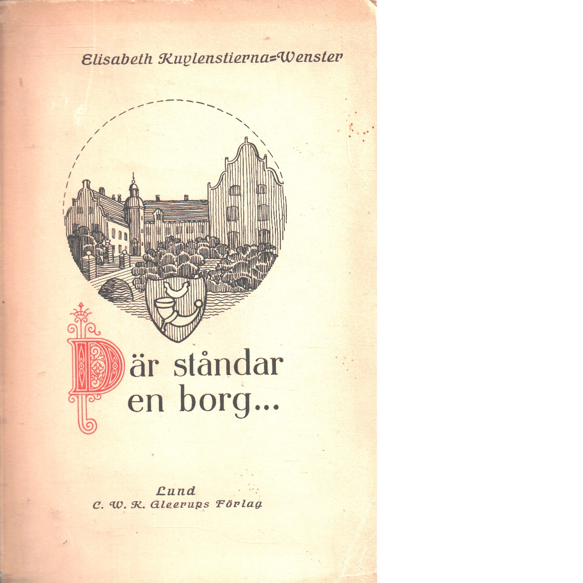 Där ståndar en borg : romantiserad skildring efter sagor, sägner och krönikor - Kuylenstierna-wenster, Elisabeth