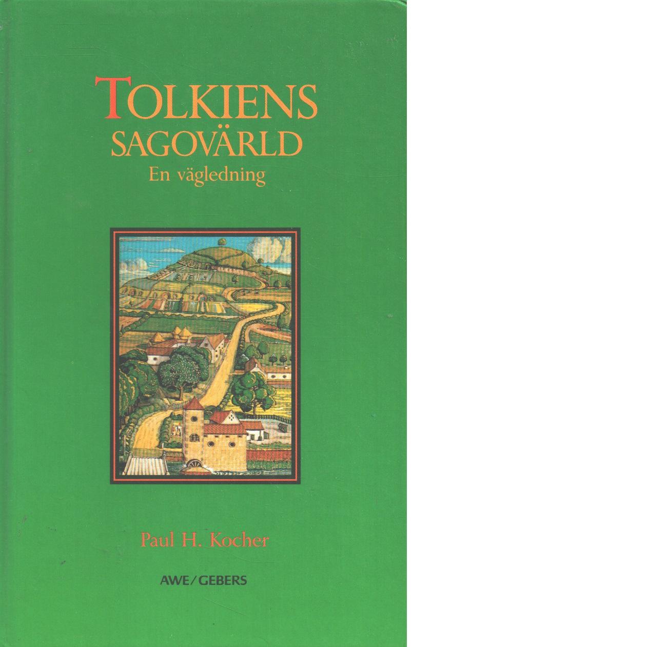 Tolkiens sagovärld : en vägledning - Kocher, Paul H.