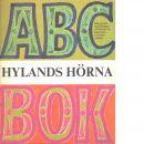 ABC-bok : Hylands hörna : [ABC skrivet av svenska folket med bilder av Olle Olsson Hagalund - Red.