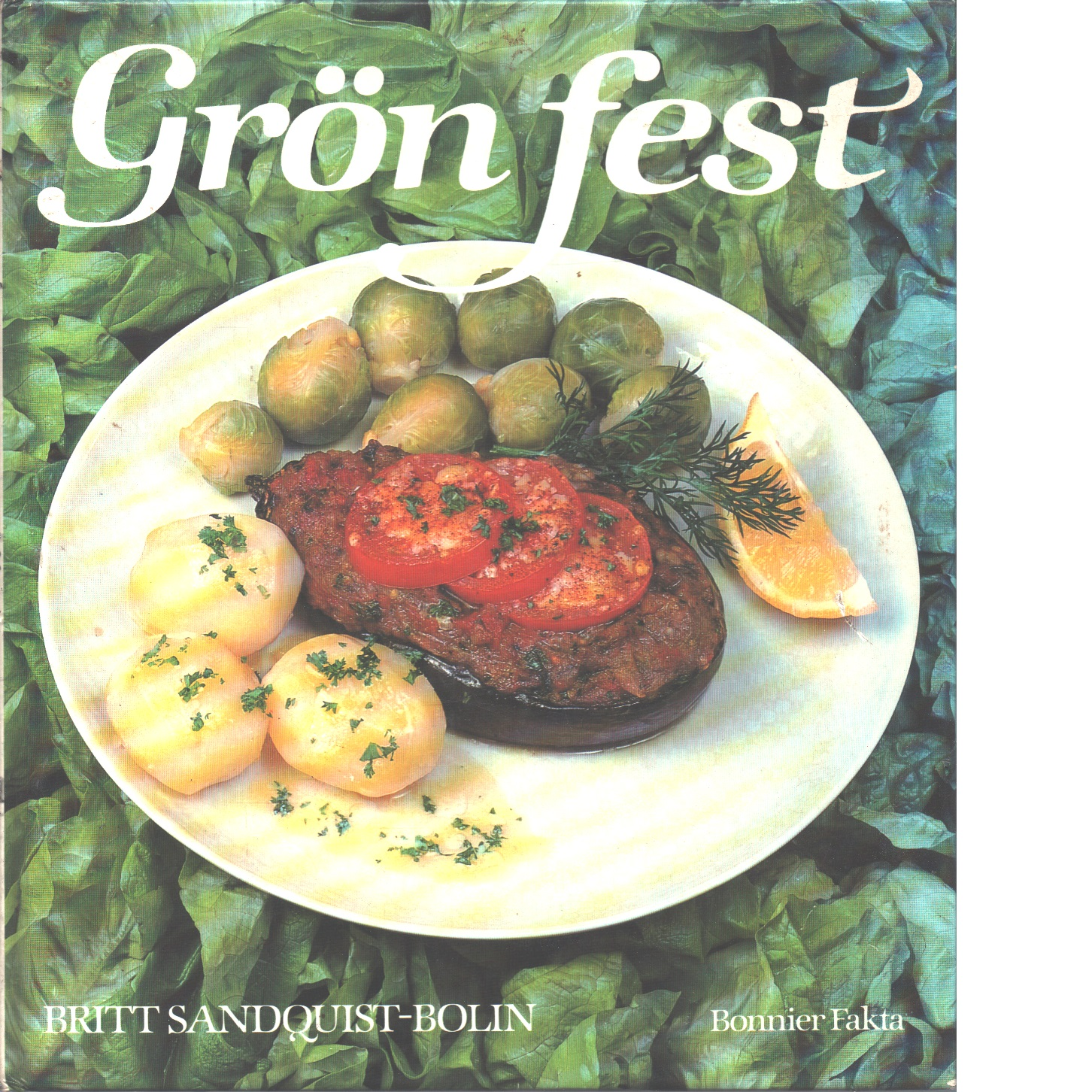 Grön fest - Sandquist-Bolin, Britt