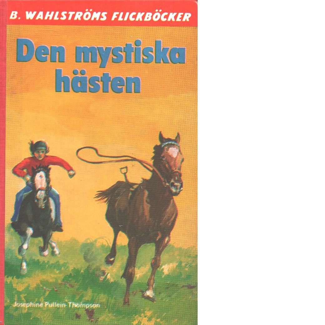 Den mystiska hästen - Pullein-Thompson, Josephine