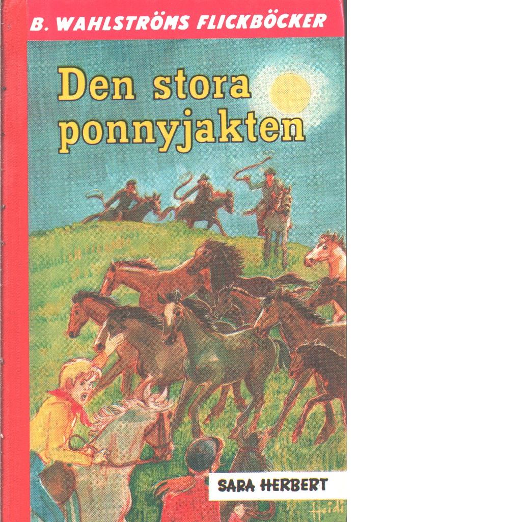 Den stora ponnyjakten - Herbert, Sara och Håkansson, Gunvor