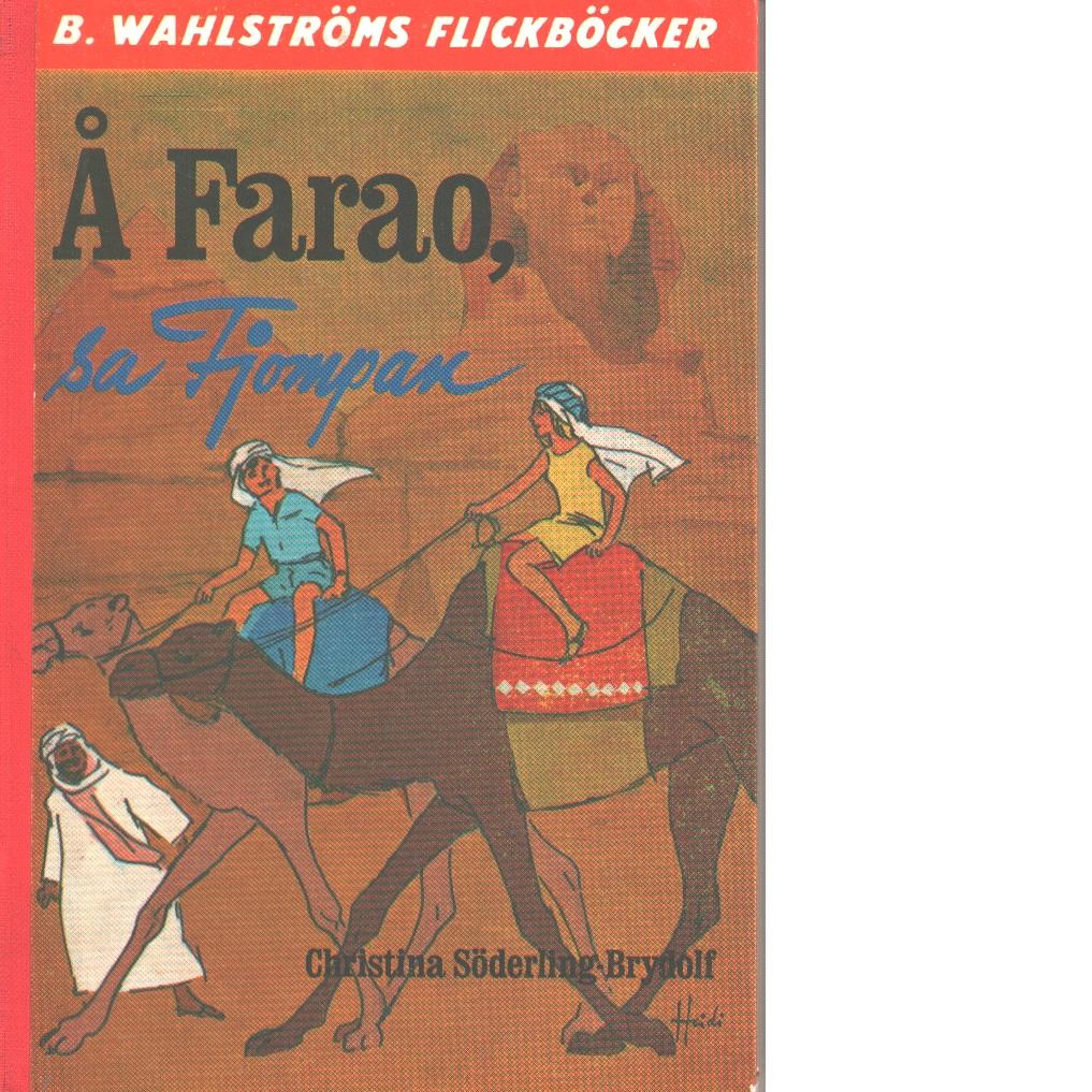 Å Farao, sa Fjompan - Söderling-brydolf, Christina